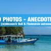 30 photos anecdotes Bali & Indonésie